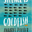 Book Review / Silence is Goldfish by Annabel Pitcher
