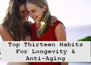 https://foreverhealthy.blogspot.com/2012/04/top-thirteen-habits-for-longevity-anti.html#more