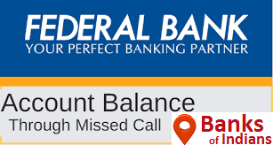 Know Federal Bank Balance and Mini Statement by Missed Call