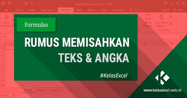 Cara Memisahkan Teks dan Angka di Excel