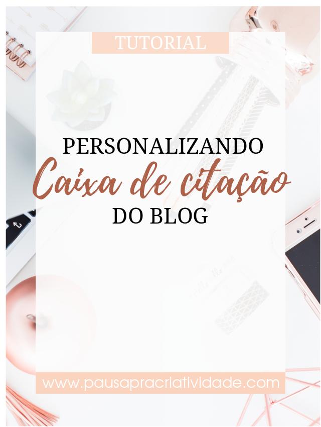 Tutorial para personalizar a caixa de citação do blog