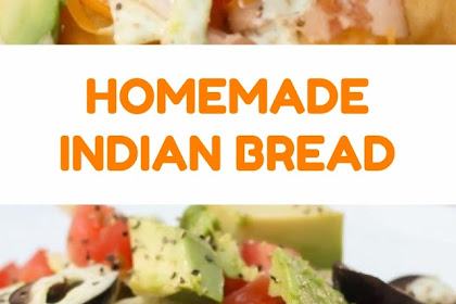 HOME MADE INDIAN BREAD