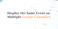 TutorGPS google%2Bcalendar How to Display the Same Event on Multiple Google Calendars Uncategorized