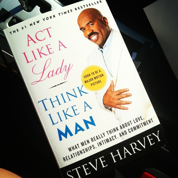 Act Like A Lady Think Like A Man Quotes Steve Harvey Steve Harvey