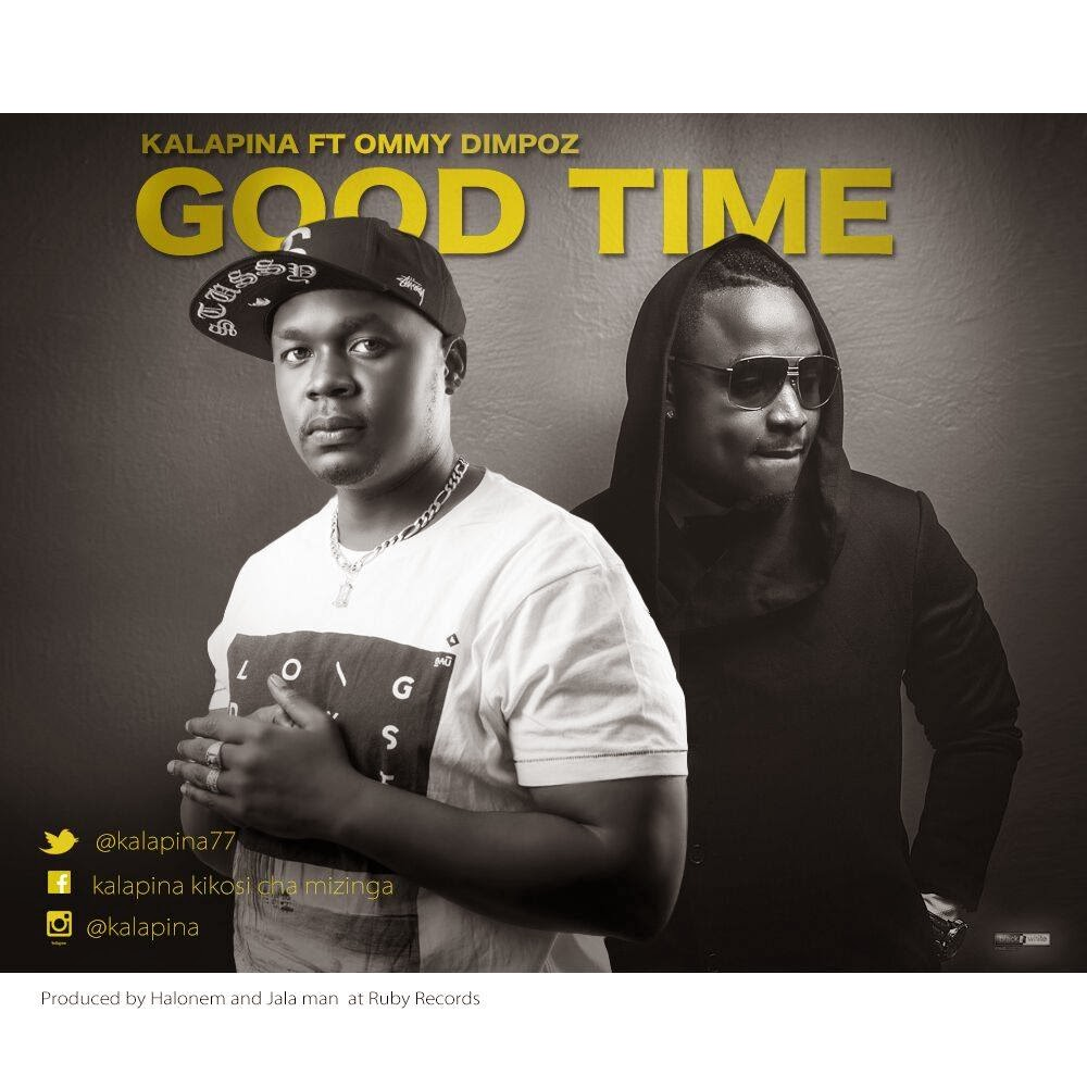 Download Kalapina Ft. Ommy Dimpoz - Good Time