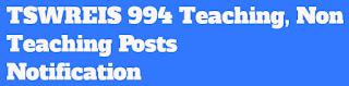 TTWREIS 994 Teaching, Non Teaching Posts Notification