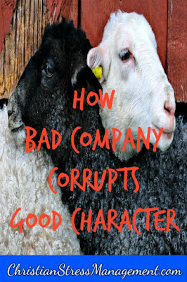 How bad company corrupts good morals