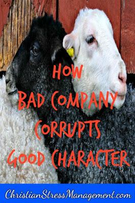 How bad company corrupts good morals