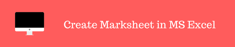Create Mark sheet in MS Excel