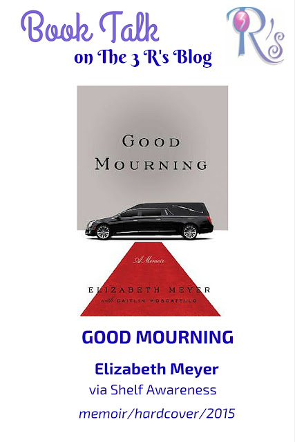 book review GOOD MOURNING Elizabeth Meyer The 3 Rs Blog
