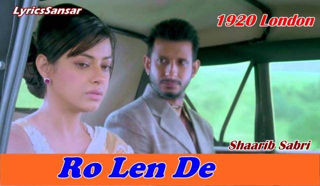 Aaj Ro Len De Song With Lyrics : 1920 London | Shaarib Sabri | Sharman Joshi