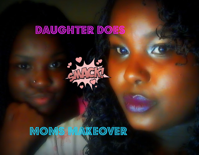 Daughter/Mother Makeup Challenge