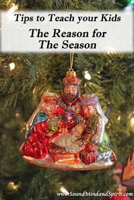 Tips to Teach your Kids the Reason for the Season