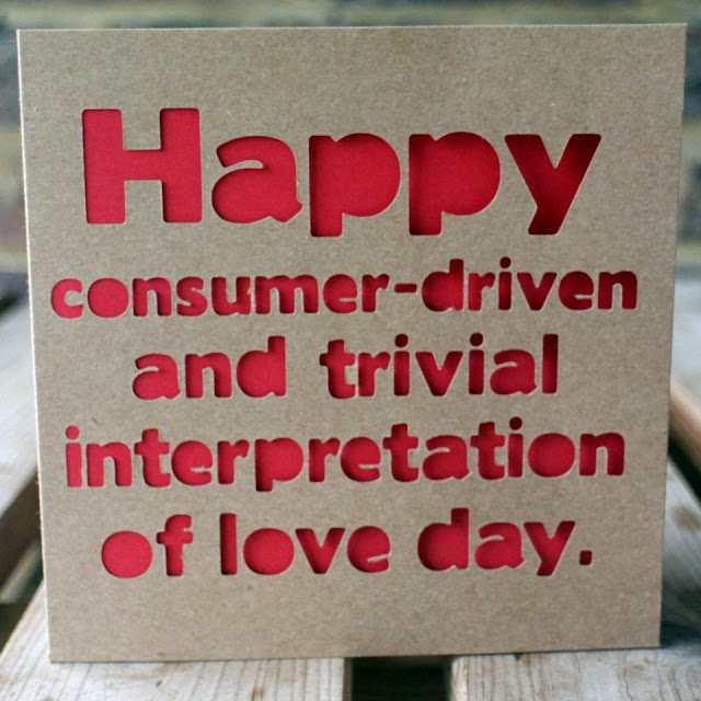 Happy consumer-driven and trivial interpretation of love day.