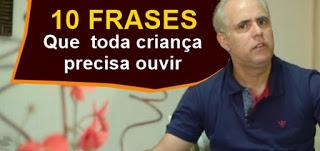 Pastor Cláudio Duarte 10 Frases Que Toda Criança Precisa Ouvir