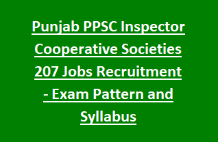 Punjab PPSC Inspector Cooperative Societies 207 Govt Jobs Recruitment Exam Notification - Exam Pattern and Syllabus