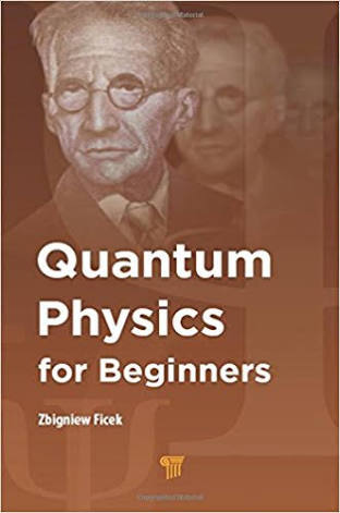 QUANTUM PHYSICS FOR BEGINNERS BY ZBIGNIEW FICEK