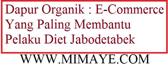 Dapur Organik : E-Commerce Yang Paling Membantu Pelaku Diet Jabodetabek