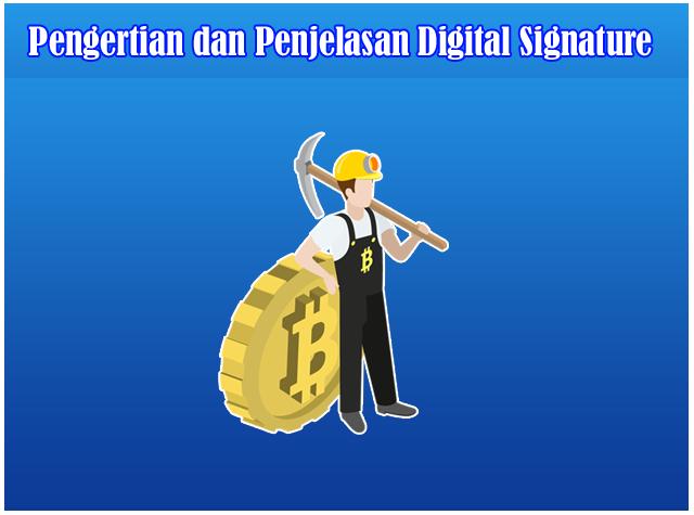 Pengertian dan Penjelasan Tanda Tangan Digital / Digital Signature Bitcoin
