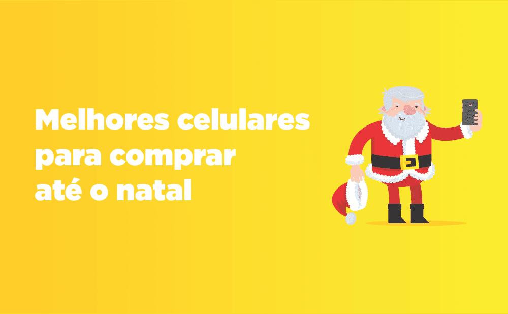 celulares para Natal