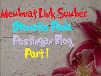 Cara Membuat Link Sumber Otomatis Pada Artikel/Posting Blog Saat Di Copy Paste (Part 1)