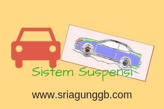 Sistem Suspensi (komponen,jenis dan fungsinya )