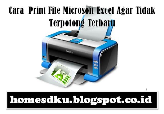 Cara  Print File Microsoft Excel Agar Tidak Terpotong Terbaru