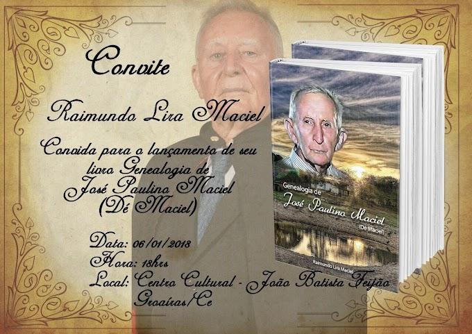 """Groaíras: Sábado (6), às 18h, será lançado no Centro Cultural, o livro """"Genealogia de José Paulino Maciel (Dé Maciel)"""""""
