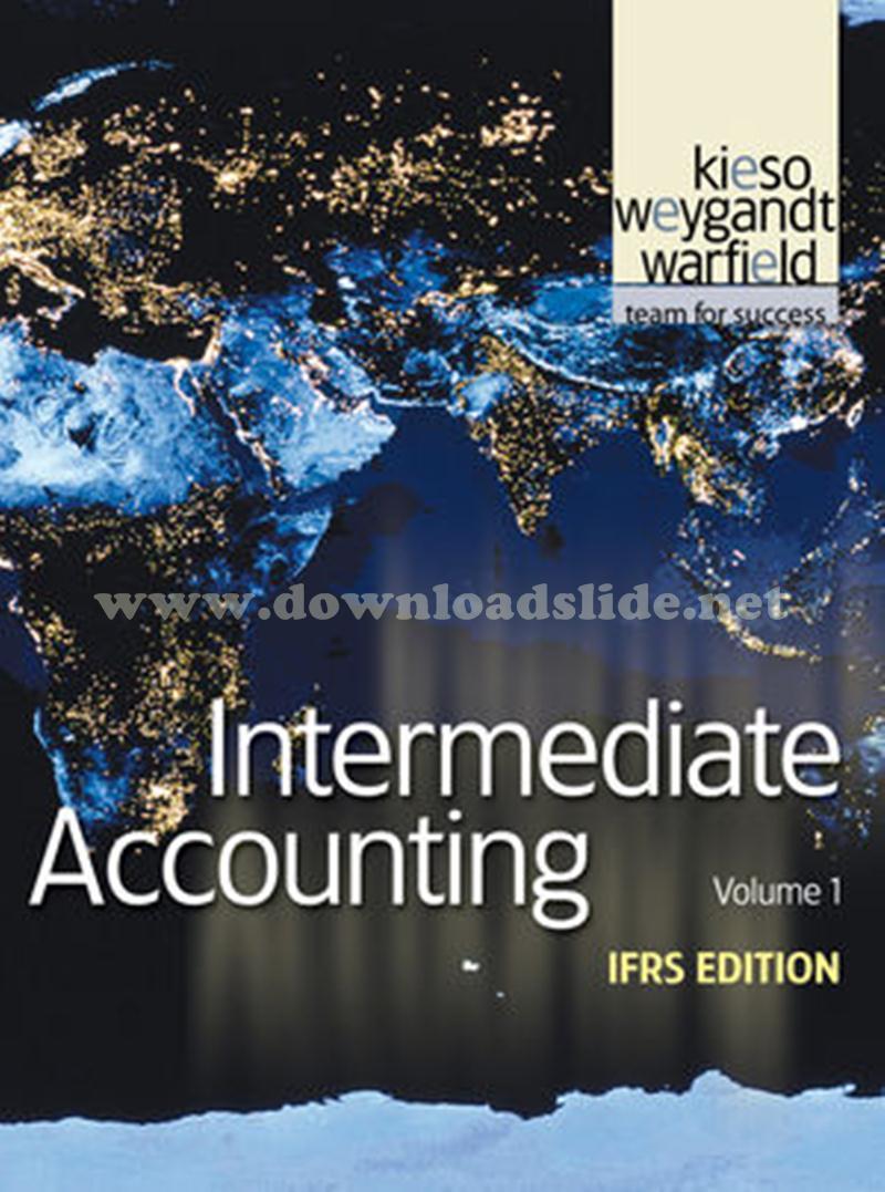 Solution Manual Intermediate Accounting IFRS Edition Volume 1 by Kieso,  Weygandt, Warfield