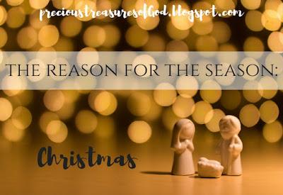 http://precioustreasuresofgod.blogspot.com/2017/12/the-reason-for-season-christmas.html