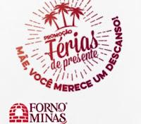 Promoção Férias de Presente Forno de Minas www.feriasdepresente.com.br