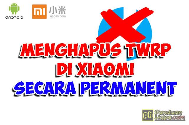 Menghapus TWRP secara permanent di Xiaomi