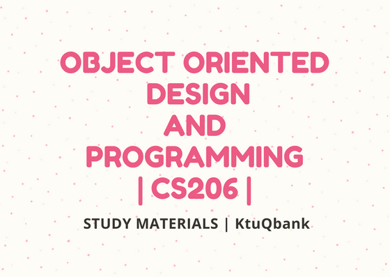Object Oriented Design and Programming | CS206 | Study Materials