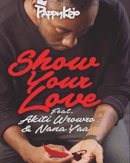lyrics Pappy Kojo - Show Your Love
