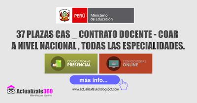 37 PLAZAS CAS _ CONTRATO DOCENTE - COAR  A NIVEL NACIONAL , TODAS LAS ESPECIALIDADES.