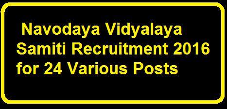 Navodaya Vidyalaya Samiti Recruitment 2016 for 24 Various Posts||Recruitment Notification for 24 various Posts in Navodaya Vidyalaya Samiti 2016/2016/03/navodaya-vidyalaya-samiti-Recruitment-Notification-for-24-various-posts.html