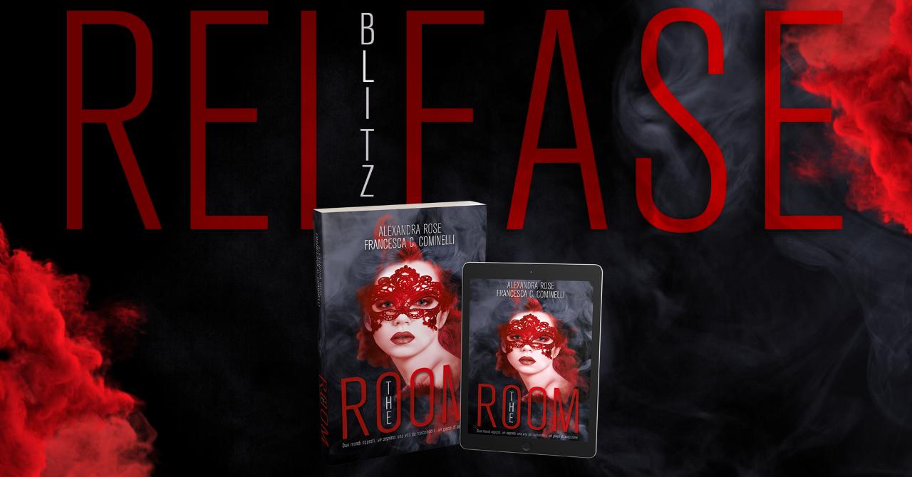 The Room di Alexandra Rose & Francesca C. Cominelli   Release Blitz