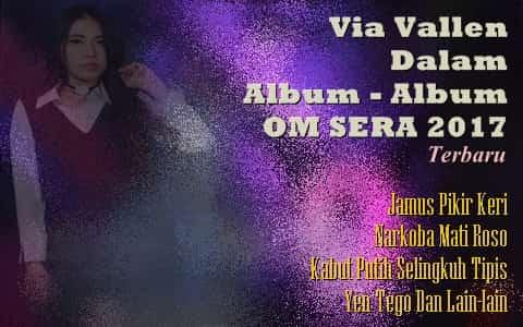 Download lagu Via Vallen OM Sera 2017 terbaru terpopuler
