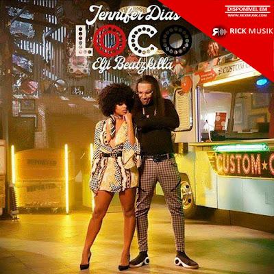 Jennifer Dias - Loco (Feat. Elji Beatzkilla) [Download] baixar nova musica descarregar agora 2019