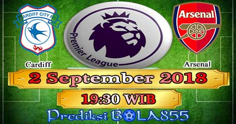 Prediksi Bola855 Cardiff vs Arsenal 2 September 2018