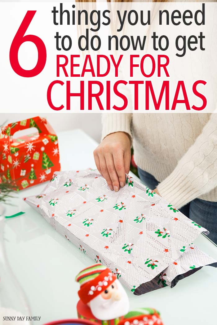 6 Things You Need to Do Now to Get Ready for Christmas  Sunny Day Family