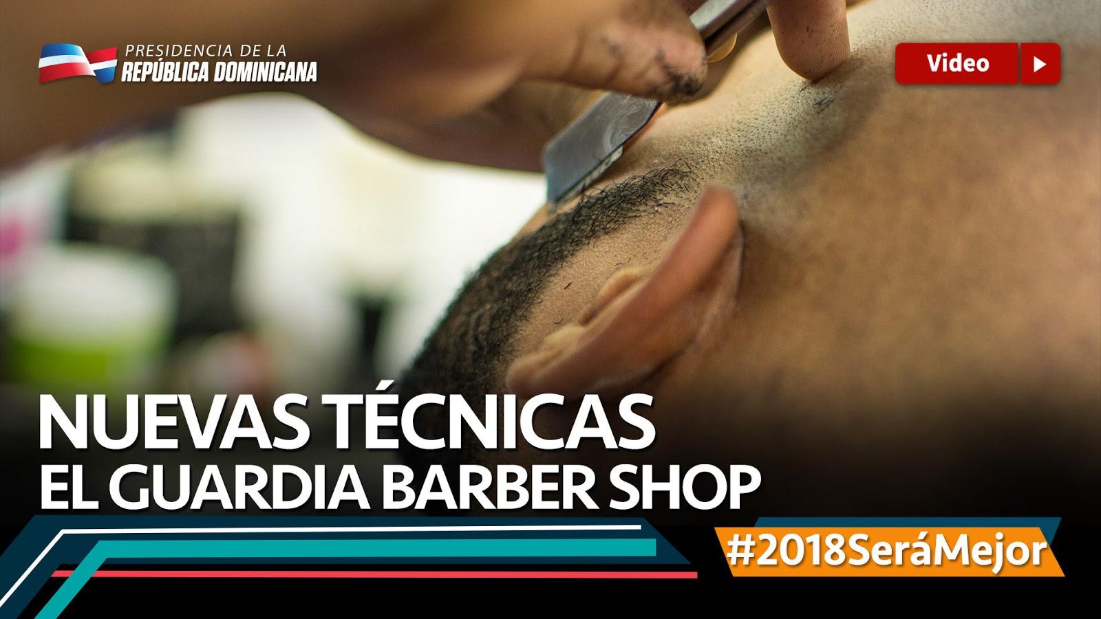VIDEO: Nuevas técnicas. El Guardia Barber Shop #2018SeráMejor