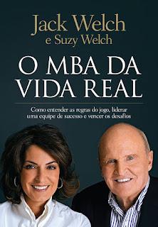 O MBA da vida real, Jack Welch, Suzy Welch, Editora Sextante