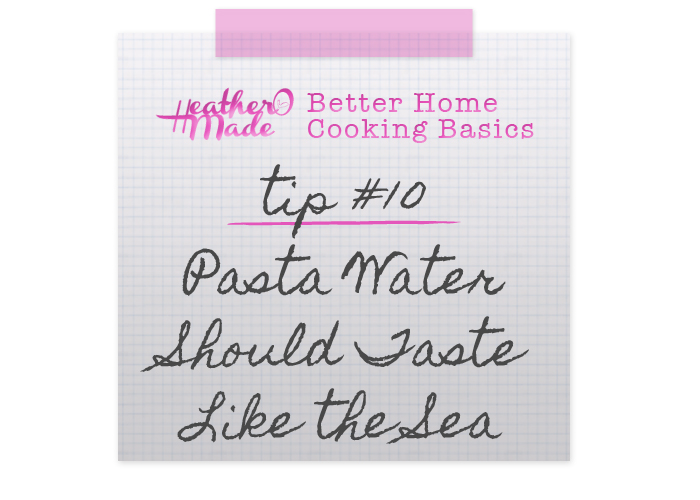 Better Home Cooking Basics: Pasta Water Should Taste Like the Sea