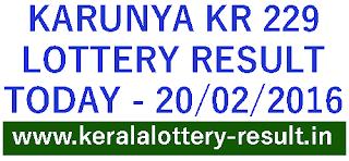 Kerala lottery result, Karunya Lottery result, Karunya KR-229 lottery result, Today's Karunya KR 229 result today, 20-02-2016 Karunya Lottery result online today, Karunya KR 229 lottery result, karunya kr229 lottery result, Kerala lotetery karunya kr-229 result winning number,