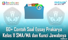 Lengkap - 60+ Contoh Soal Essay Prakarya Kelas 11 SMA/MA dan Kunci Jawabnya Terbaru