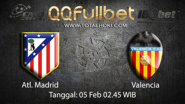 PREDIKSIBOLA - PREDIKSI TARUHAN ATL MADRID VS VALENCIA 5 FEBRUARY 2018 (SPAIN LA LIGA)
