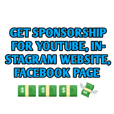 HOW TO GET SPONSHORSHIP FOR YOUTUBE,WEBISTE,INSTAGRAM,FACBOOK