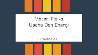 Materi Fisika Usaha Dan Energi