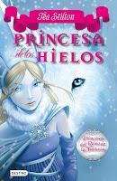 La magia de las historias: <b>Princesa</b> de los Hielos, de <b>Tea</b> <b>Stilton</b>